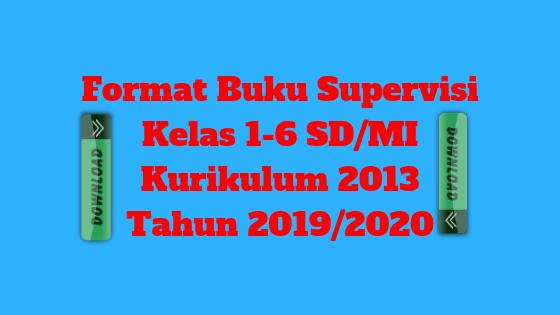 Format Buku Supervisi Kelas 1-6 SD/MI Kurikulum 2013 Tahun 2019/2020 - Guru Krebet 3