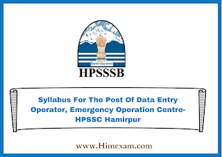 Syllabus For The Post Of Data Entry Operator, Emergency Operation Centre-HPSSC Hamirpur