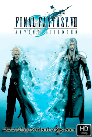 Final Fantasy VII: Advent Children [1080p] [Castellano-Japones-Ingles] [MEGA]