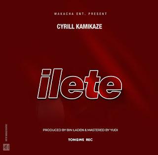 Audio | Cyrill Kamikaze - Ilete | Download Mp3