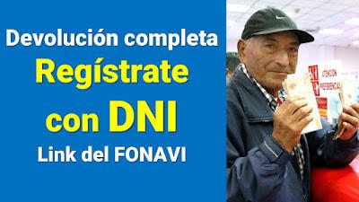 Devolucion completa para TODOS Registrate con tu DNI para recibir el FONAVI