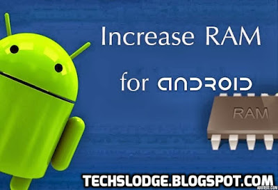 WAYS TO INCREASE RAM IN ANDRIOD
