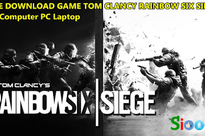 Free Download and Play Game Tom Clancy Rainbow Six Siege on Computer PC Laptop