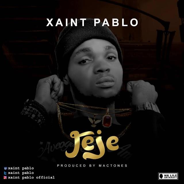 [BangHitz] MUSIC: Xaint Pablo – Jeje (Prod. By Mactones)