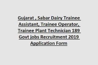 Gujarat , Sabar Dairy Trainee Assistant, Trainee Operator, Trainee Plant Technician 189 Govt jobs Recruitment 2019 Application Form