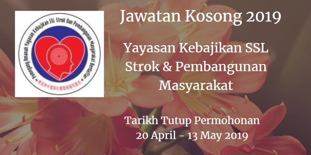 Jawatan Kosong Yayasan Kebajikan SSL Strok & Pembangunan Masyarakat 20 April - 13 May 2019