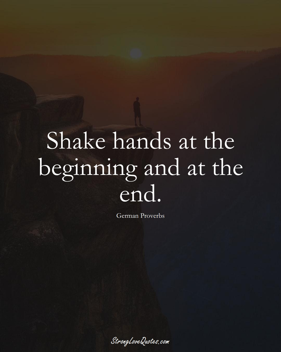 Shake hands at the beginning and at the end. (German Sayings);  #EuropeanSayings