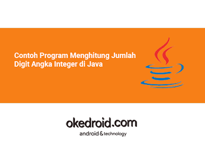 Contoh Program Mencari Menghitung Jumlah Digit Angka Integer di Java