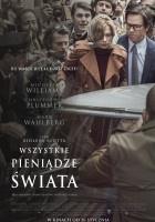http://www.filmweb.pl/film/Wszystkie+pieni%C4%85dze+%C5%9Bwiata-2017-792452