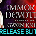 Release Blitz - Immortal Devotion by Gwen Knight