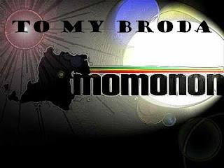 Momonon To My Broda