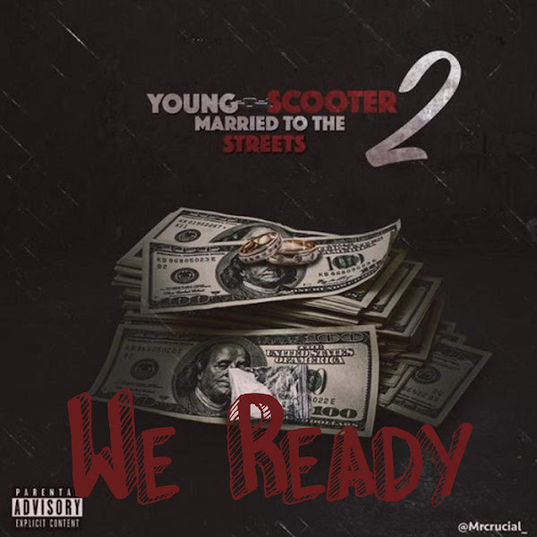 Young Scooter, Young Thug & Chophouze - We Ready - Single Cover