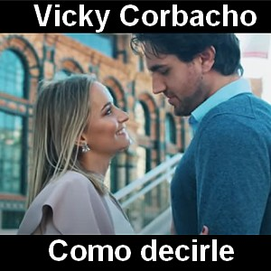 Vicky Corbacho - Como decirle