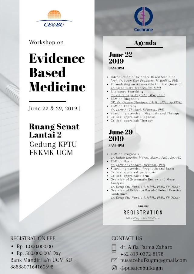 Clinical Epidemiology and Biostatistics Unit (CEBU) FKKMK UGM X Cochrane Indonesia menyelenggarakan:  Workshop on Evidence Based Medicine,  22 & 29 Juni 2019 pkl 08.00-16.00