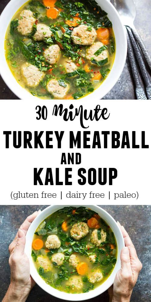 Amazing 30 Minute Turkey Meatball And Kale Soup Recipe