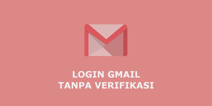cara login gmail tanpa kode verifikasi