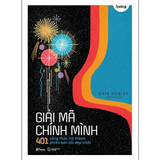 Giải Mã Chính Mình - 401 Công Thức Trở Thành Phiên Bản Tốt Đẹp Nhất ebook PDF-EPUB-AWZ3-PRC-MOBI