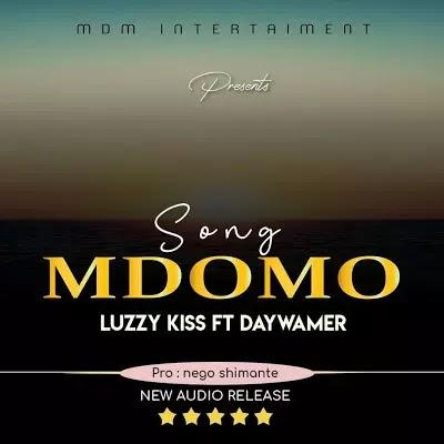Download Audio | Luzzy Kiss Ft. DayWamer - Mdomo