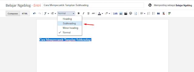 Cara Menggunakan Subheading Di Postingan Blog