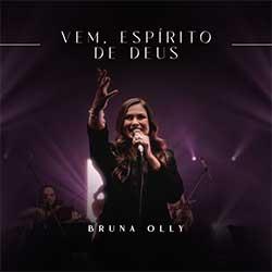 Vem, Espirito de Deus (Ao Vivo) - Bruna Olly