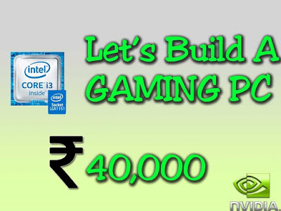 Performance Gaming PC in Budget of 40,000 Rupee