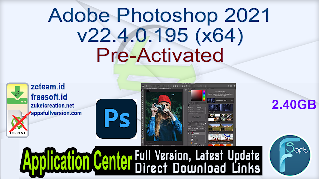Adobe Photoshop 2021 v22.4.0.195 (x64) Pre-Activated_ ZcTeam.id