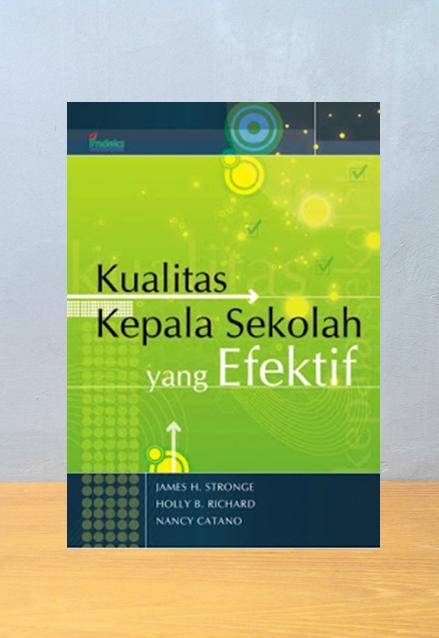 KUALITAS KEPALA SEKOLAH YANG EFEKTIF, James H. Stronge dkk