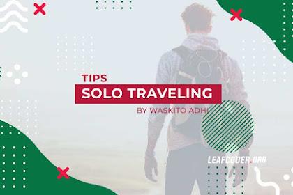 9 Tips Asik Solo Traveling ke Luar Negeri