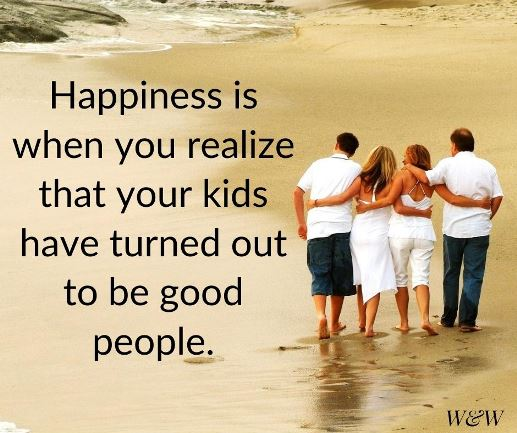 Happiness is when you realize that your kids have turned out to be good people. #parentingquote