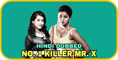 No. 1 Killer Mr. X Hindi Dubbed Movie
