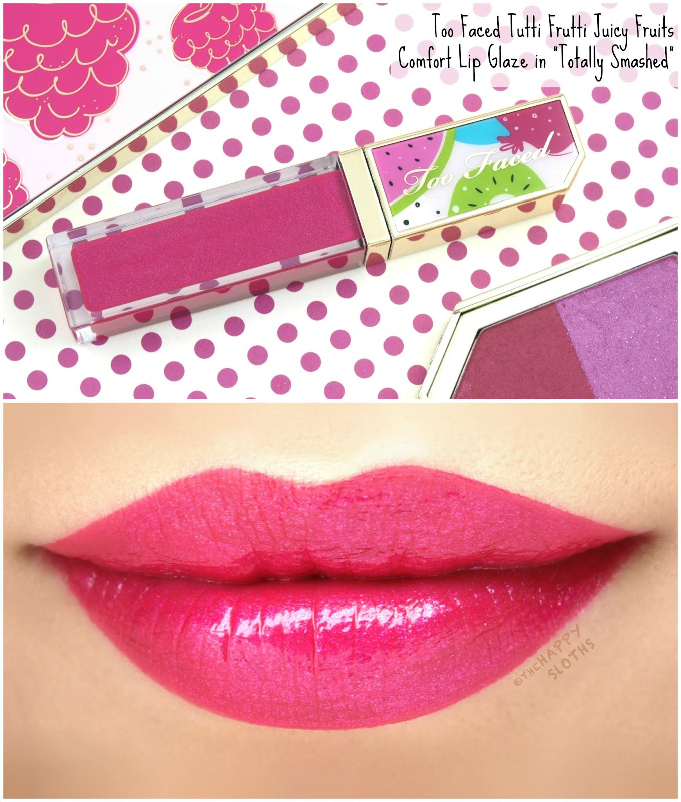 "Too Faced Tutti Frutti Collection | Juicy Fruits Comfort Lip Glaze in ""Totally Smashed"": Review and Swatches"