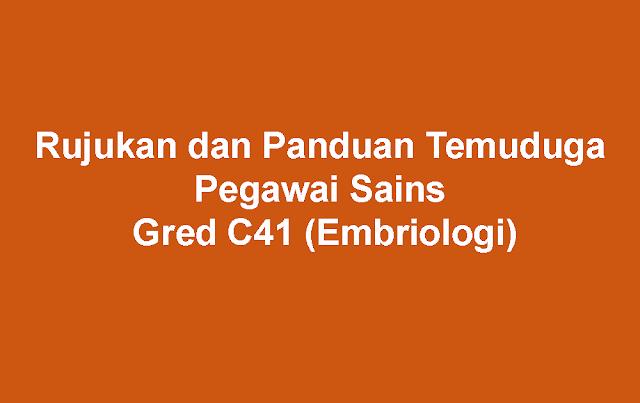 Rujukan dan Panduan Temuduga Pegawai Sains Gred C41 (Embriologi)
