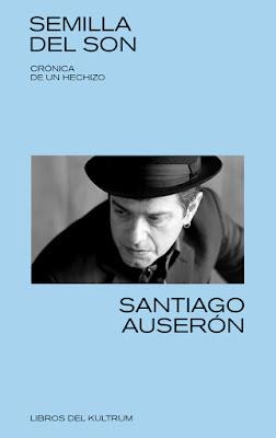 Semilla del son: crónica de un hechizo - Santiago Auserón (2019)