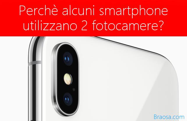 Perchè i nuovi telefoni montano due fotocamere?