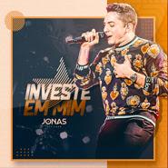 Investe em Mim – Jonas Esticado