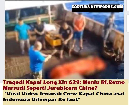 Tragedi Kapal Long Xin 629: Menlu RI,Retno Marsudi Seperti Jurubicara China?