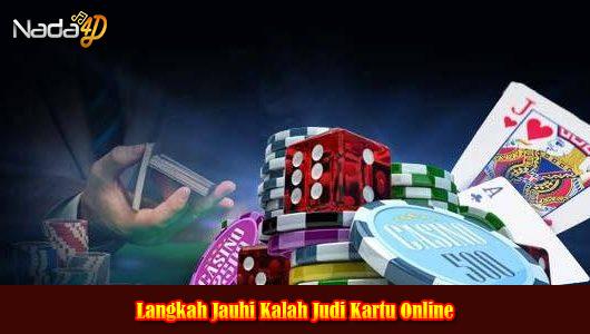 Langkah Jauhi Kalah Judi Kartu Online