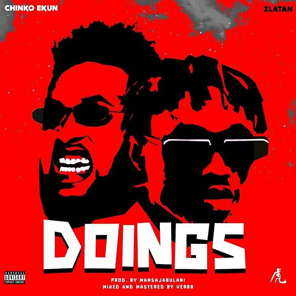 "Chinko Ekun – ""Doings"" ft. Zlatan #Arewapublisize"
