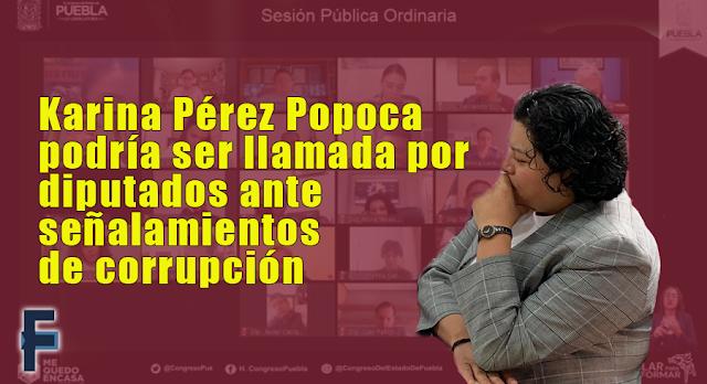 Karina Pérez Popoca podría ser llamada por diputados ante señalamientos de corrupción