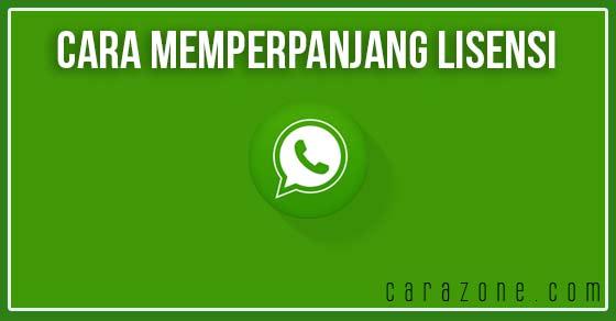 Cara Memperpanjang lisensi WhatsApp gratis selamanya