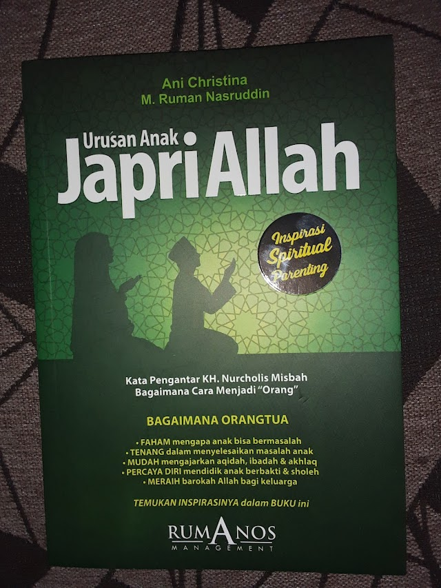 Urusan Anak Japri Allah (Inspirasi Spiritual Parenting)