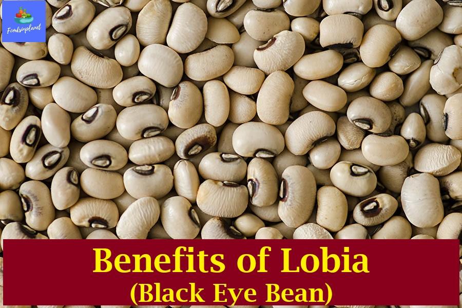 Lobia Benefits (Lobia Nutrition) Foodsinplanet