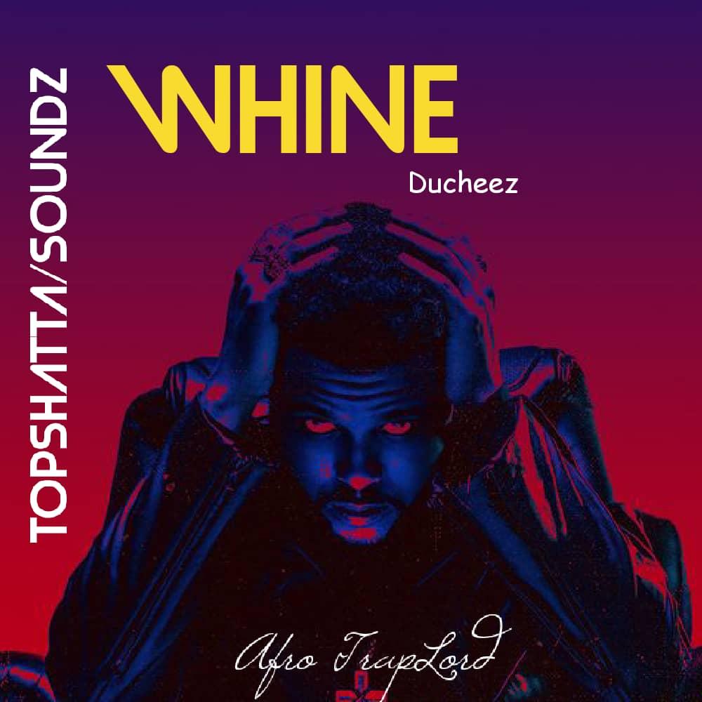 [Music] Ducheez - Whine (prod. Emmystringz) #Arewapublisize