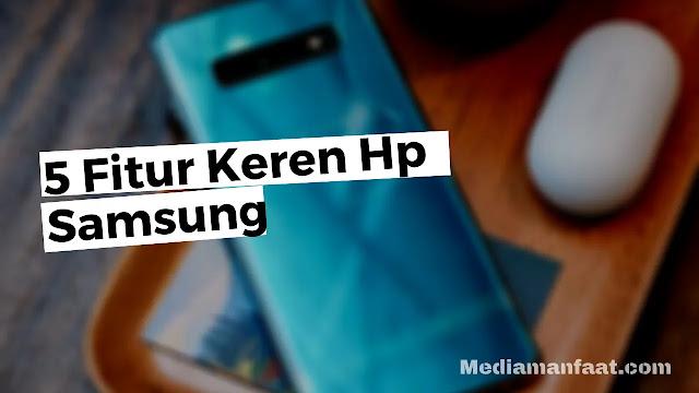 5 Fitur Hp Samsung Yang Jarang Diketahui