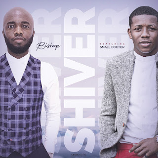 Shiver Ft. Small Doctor - Bishop