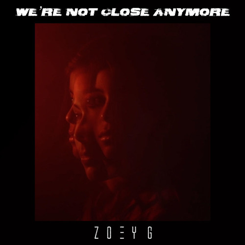 "Zoey G Releases New Single, ""We're Not Close Anymore"""