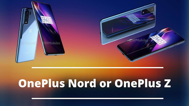 OnePlus Nord or OnePlus Z