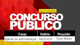 Concurso Público para Agente de Administração (nível médio)! Salário R$ 3.674,78
