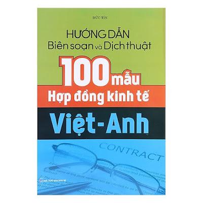 100 Mẫu Hợp Đồng Kinh Tế Việt Anh Hướng Dẫn Biên Soạn Và Dịch Thuật