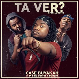 BAIXAR MP3    Case Buyakah - Ta Ver (Feat. Dj Lelo Santos & Bangla 10 ) (2018) [Novidades Só Aqui]